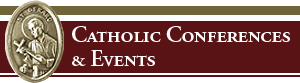 Catholic Conferences and Events